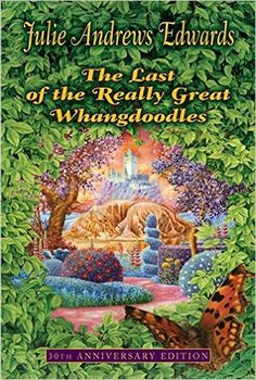 The Last of the Really Great Whangdoodles 30th Anniversary Edition: Julie Andrews Edwards: 9780064403146: Amazon.com: Books