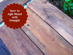 How to Age Wood with Vinegar by 504 Main