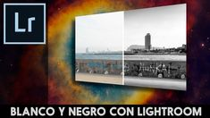 Conversión a blanco y negro con Lightroom