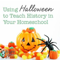 Using Halloween To Teach History in Your Homeschool