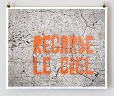 """Paris Graffiti Regarde le Ciel Paris by TheParisPrintShop on Etsy """"Look at the sky"""" Large Art Prints, Wall Art Prints, Fine Art Prints, Paris Photography, Fine Art Photography, Art Mural Orange, Grand Art Mural, Graffiti Artwork, Photo D Art"""