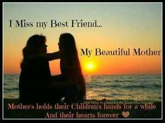 b64f86e9cf49c259665a061001dae9f7 momma quotes my best friend miss you, mom just everyday crap! for my mom,Miss You Mom Meme