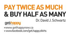 Look Your Best, Happy Ladies! and You will think and act Your Best!    PAY TWICE AS MUCH   & BUY HALF AS MANY    https://www.facebook.com/get.happy.shirts
