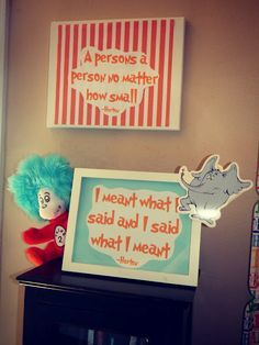@Margarita Rivera Rivera Martinez I want to do this! random posters with Dr. Seuss quotes! dr seuss party - signage decoration ideas