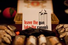 God father- leave the gun, take the cannoli dessert table