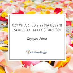 Zobacz więcej na http://mindcoaching.pl/inspiracje/ #miłość #wierność #cytat #cytatdnia #motywacja #rozwójosobisty #cytaty #sentencje #coaching #mindcoaching #codziennadawkainspiracji #love #janda #krystynajanda