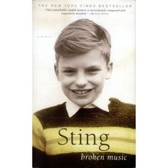 Broken Music, Sting's autobiography. A must read for any Sting/Police fan. It's beautifully written, Sting is a master of words (as evidenced by his lyrics).