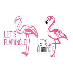 Flamingo Let's Flamingle SVG Cuttable Designs Silhouette Files, Silhouette Cameo, Let's Flamingle, Bachlorette Party, Scan N Cut, Cutting Tables, Coreldraw, Svg Files For Cricut, Vinyl Designs