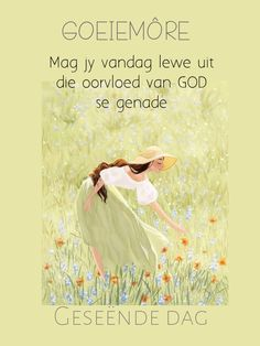 Good Morning Wishes, Good Morning Quotes, Afrikaanse Quotes, Goeie More, Messages, Words, Day, Night, Garden