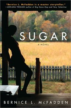 Bernice L. McFadden's Sugar is one of my favorite books -- I'm sure you'll enjoy it too :-)