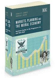 Markets, Planning and the Moral Economy: Business cycles in the progressive era and the New Deal - by Donald R. Stabile and Andrew F. Kozak - January 2013
