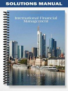Solutions Manual International Financial Management 12th Edition Jeff Madura  at https://fratstock.eu/Solutions-Manual-International-Financial-Management-12th-Edition-Jeff-Madura