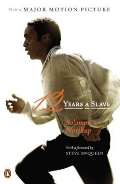 12 Years a Slave:  by Solomon Northup