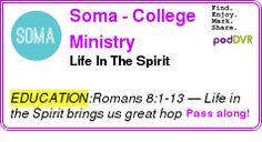 #EDUCATION #PODCAST  Soma - College Ministry    Life In The Spirit    LISTEN...  http://podDVR.COM/?c=5011ef33-7c78-2ea8-6da1-c248390f2501