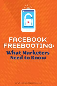 Facebook Freebooting: What Marketers Need to Know Social Media Examiner