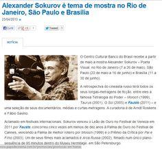 Alexander Sokurov - Poeta Visual (22 de maio a 16 de junho). Veículo: Papo de Cinema (23/04/2013). Clique na imagem para ver a matéria completa