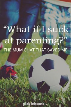 What if I suck at parenting? The \'Mum chat\' that saved me. #parenting #parenthood #momlife