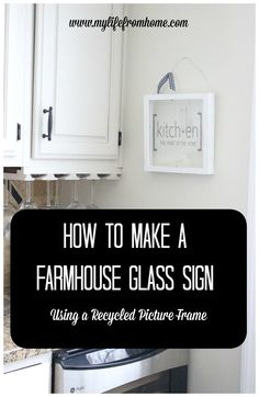 A Farmhouse Glass Kitchen Sign using a upcycled picture frame. By adding vinyl to the glass pane, you can personalize it your space.