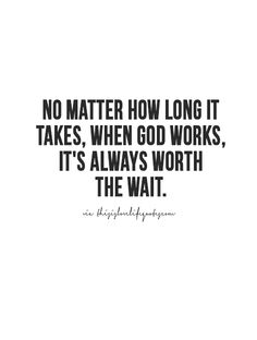 Success quotes : more quotes, love quotes, life quotes, live life True Quotes, Bible Quotes, Great Quotes, Motivational Quotes, Inspirational Quotes, True Love Waits Quotes, Worth The Wait Quotes, Family Love Quotes, Daily Quotes