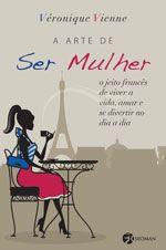 Editora de livros Pensamento Cultrix Autoajuda : ARTE DE SER MULHER (A)