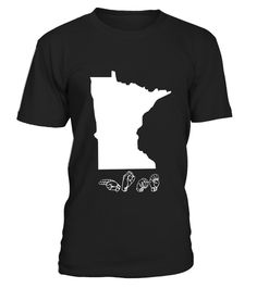 "# ASL - American Sign Language Minnesota Home T shirt .  Special Offer, not available in shops      Comes in a variety of styles and colours      Buy yours now before it is too late!      Secured payment via Visa / Mastercard / Amex / PayPal      How to place an order            Choose the model from the drop-down menu      Click on ""Buy it now""      Choose the size and the quantity      Add your delivery address and bank details      And that's it!      Tags: ASL American sign language…"