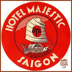 Hotel Majestic - Saigon, Viet Nam ~ Lost Art of the Luggage Label Luggage Stickers, Luggage Labels, Vintage Luggage, Vintage Travel Posters, Retro, Saigon Vietnam, Tourism Poster, Vintage Hotels, Travel Tags