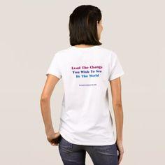 "#women - #""Lead The Change"" Women's White Crew Neck T-shirt"