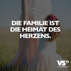 Die Familie ist die Heimat des Herzens.