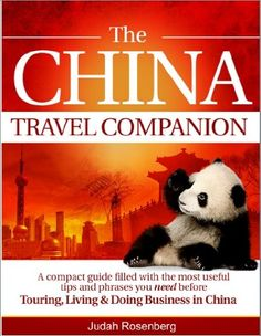 The China Travel Companion: A compact guide filled with the most useful tips and phrases you need before Touring, Living  Doing Business in China
