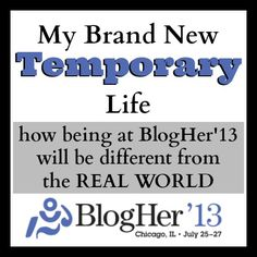 How your temporary new life at #BlogHer13 will be different from Real Life - too funny! #humor