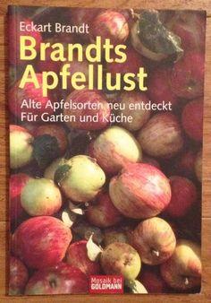 BRANDTS APFELLUST ALTE APFELSORTEN NEU ENTDECKT Eckart Brandt Goldmann 2006