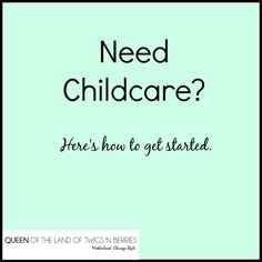 Sources for Finding the Best Childcare in Chicagoland - www.queenofthelandoftwigsnberries.com