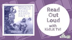 Celebrate World Read Aloud Day with KidLit TV!