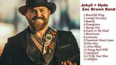 Jekyll + Hyde - Zac Brown Band - The best of Zac Brown Band - Full album