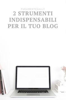 2 strumenti che rendono migliore il tuo blog/sito - Puramente Sally