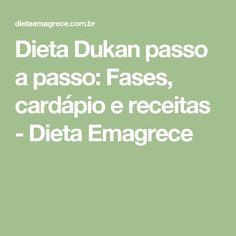 Dieta Dukan passo a passo: Fases, cardápio e receitas - Dieta Emagrece
