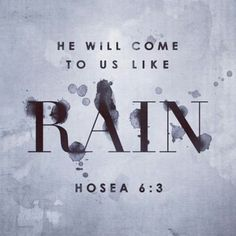 Let it rain...open the flood gates of Heaven...let it rain!...More at http://beliefpics.christianpost.com/