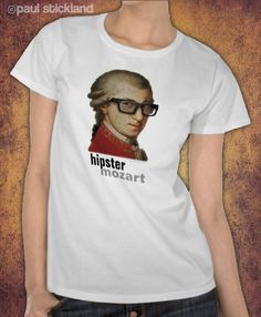 Hipster Mozart T Shirt by Paul Stickland for StrangeStore on Zazzle #strangestore #mozart #hipster #funny #hipstermozart #hipsterfashion #hipsterstyle