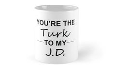 Scrubs TV Show Gifts - You're the Turk to my J.D. Mugs Scrubs Tv Shows, Buy Scrubs, The Turk, Pop Culture References, Silly Things, Fun Gifts, Mug Designs, Make You Smile, Soaps