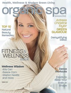 Organic Spa Magazine: Jan-Feb 2013 Fitness & Wellness Issue. Read the entire issue online. On our cover, green and glamorous actress Christine Taylor! #Digital #Magazine | #OrganicSpaMagazine