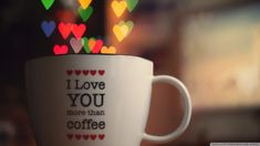 I love you more than coffee Typography HD desktop wallpaper, Heart wallpaper, Love wallpaper, Coffee wallpaper - Typography no. Romantic Good Morning Quotes, Good Morning Quotes For Him, Good Morning Picture, Good Morning Love, Good Morning Messages, Good Morning Images, Morning Pics, Romantic Dp, Morning Qoutes