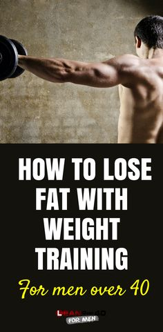 How to Lose Fat with Weight Training - Lean Over 40 For Men