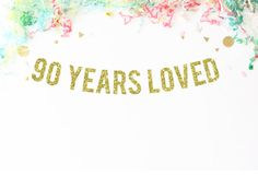 90 Years Loved Glitter Banner | 90th birthday party | 90 years old | ninety | birthday banner | bunting | 90th anniversary