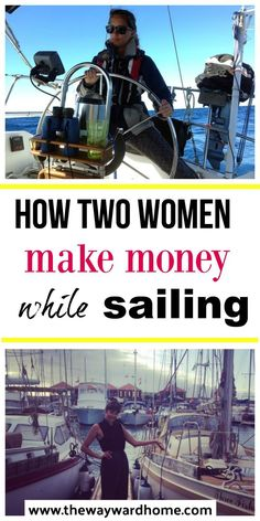 These two women figured out how to quit their 9-5 jobs and make money while sailing the world. #digitalnomad #sailing #cruising #wanderlust #worldtravel #sailboat