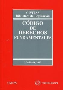 Código de derechos fundamentales / edición preparada por Ricardo Alonso García, Pablo González Saquero