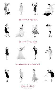 Be pretty if you can. Be witty if you must. Be gracious if it kills you. via Note to Self Cool Words, Wise Words, Quotes To Live By, Me Quotes, Elsie De Wolfe, Simple Blog, Words Worth, Illustrations, Note To Self