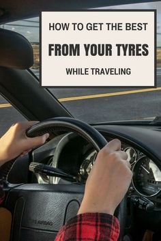 Road Trip Rules: How To Get The Best From Your Tyres While Travelling - Mapping Megan