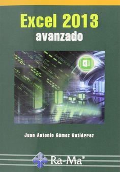 Excel 2013 avanzado// Gómez Gutiérrez, Juan Antonio.  http://kmelot.biblioteca.udc.es/search*gag/?searchtype=i&searcharg=9788499645186&searchscope=1&SORT=D&B1=Buscar