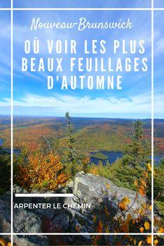 Road-trip d'automne au Nouveau-Brunswick // Arpenter le chemin, blog de voyage    #voyage #travel #exploreNB #destinationNB #nouveaubrunswick #canada #hiking #fall Destinations, Blog Voyage, Parcs, Road Trip, Camping, Japan, Mountains, Vr, Nature