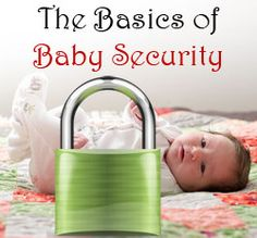 Basics on home, out-in-public, and online security for when you have a new baby